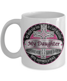 Life blessed with happiness and peace, My Daughter Forever - Funny White Porcelain Coffee Mug Cute Ceramic Cup 11 oz