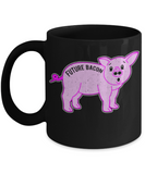 Gift gor Animals lovers , Future Bacon - Black Coffee Mug Porcelain Tea Cup 11 oz - Great Gift