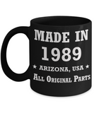 3oth birthday gifts for men - Made in 1989 All Original Parts Arizona - Best 30th Birthday Gifts for family Ceramic Cup Black, Funny Mugs Gift Ideas 11 Oz