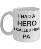 Sympathy gifts for loss of father - I Had a Hero I called him Pa - White Porcelain Coffee Cup,Premium 11 oz Funny Mugs White coffee cup Gifts Ideas