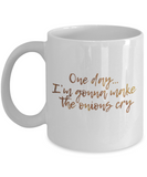 Positive mugs , One day I am gonna make the onions cry - White Coffee Mug Tea Cup 11 oz Gift