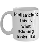 Pediatrician Coffee mug,This is what adulting looks like-White Coffee Mug 11 oz