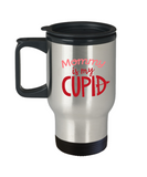 Mommy is my cupid travel mugs - Funny Valentines day 14 oz Travel mugs