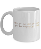 Get well mugs for women , You have everything you need - White Coffee Mug Tea Cup 11 oz Gift