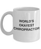 World's Okayest Chiropractor - Porcelain  White coffee mugs 11 oz
