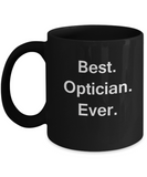 Best Optician Ever Black Mugs - Funny Valentine coffee mugs - Black coffee mugs 11 oz