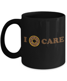 Beer Food Lovers mugs , I donut care - Black Coffee Mug Porcelain Tea Cup 11 oz - Great Gift