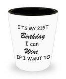 21at birthday gifts - It's My 21st Birthday I can Wine If I Want to - Shot Glass Premium Gifts Ideas