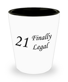 21sr birthday gifts for men - 21 Finall Legal - Shot Glass Premium Gifts Ideas