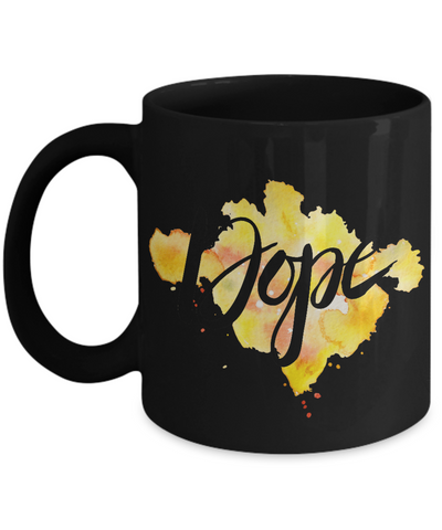 Motivational quote Dope  black coffee mugs 11oz