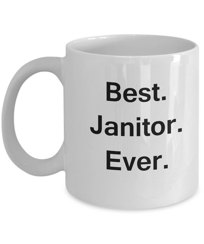 Best Janitor Ever White Mugs - Funny Valentine Coffee Mugs White coffee mugs 11 oz