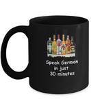 Speak German in 30 Minutes Funny Black Mugs - Funny Christmas Black coffee mugs 11 oz