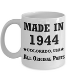 75th birthday gifts for men - Made in 1944 Colorado All Original Parts - Best 75th Birthday Gifts for family Ceramic Cup White, Funny Mugs Gift Ideas 11 Oz