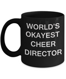 Cheer Director Gifts - World's Okayest Cheer Director - Birthday Gifts Ceramic Cup Black, Funny Mugs Gift Ideas 11 Oz