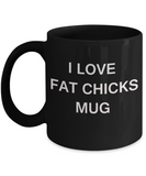 Fat Chicks Lovers coffee mugs, I Love Fat Chicks - Black Porcelain Funny Mugs Coffee cups 11 oz