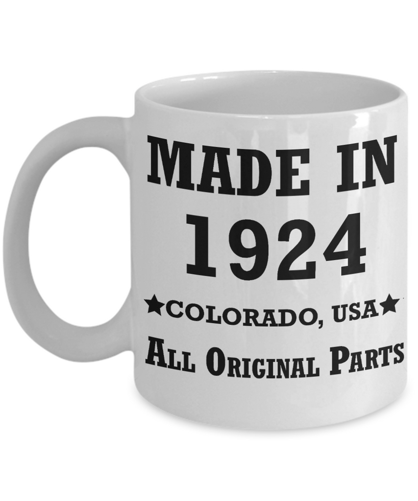 95th birthday gifts - Made in 1924 Colorado All Original Parts - Best 95th Birthday Gifts for family Ceramic Cup White, Funny Mugs Gift Ideas 11 Oz