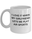 Air Sports Lovers,I Love It When My Girlfriend Lets me Play Air Sports-White Coffee Mugs 11 oz Cup