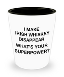 Funny 4.0 shot glass - I Make Irish Whiskey Disappear What's Your Superpower - Shot Glass Premium Gifts Ideas