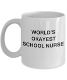 World's Okayest School nurse - School nurse Gift White coffee mugs 11 oz