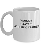 World's Okayest Athletic trainer - Porcelain Funny White coffee mugs 11 oz Gifts Ideas