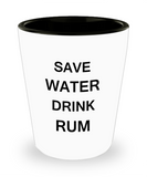 2cl shot glass - Save Water, Drink Rum - Shot Glass Premium Gifts Ideas