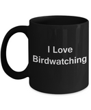 Funny Bird Lovers Mug - I Love Birdwatching - Valentines Gifts - Porcelain Black Funny Coffee Mug, Best Office Tea Mug & Coffee Cup Gifts 11 OZ