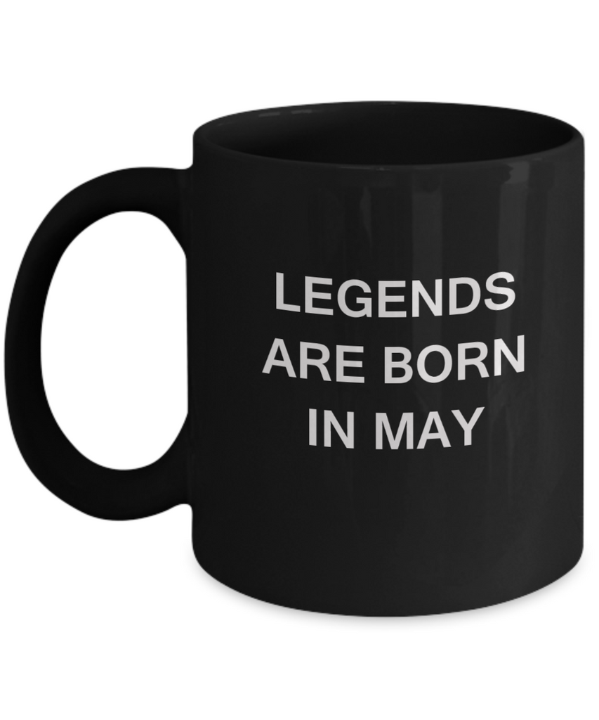 Legends are born in May Month Travel Coffee Mugs - Star Sign - Zodiac Mug - Star Sign Mug - Birthday Gift - Astrology Mug - Birthday Gift Mug -  11 OZ Black coffee mugs and tea cups