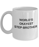 Funny Mug, Gifts For Caring Step Brothers - World's Okayest Step Brother White coffee mugs 11 oz