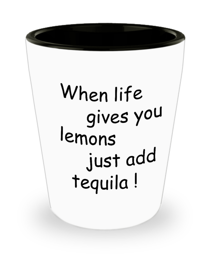 Mexican Tequila shot glasses - When Life gives you Lemons Add Tequila - Shot Glass Premium Gifts Ideas