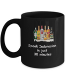 Speak Indonesian in 30 Minutes Funny Black Mugs - Funny Christmas Black coffee mugs 11 oz