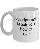 Granddad Gifts, Grandma Gifts - Grandparents teach you how to love - White Porcelain Coffee Cup,Premium 11 oz Funny Mugs   White coffee cup Gifts Ideas