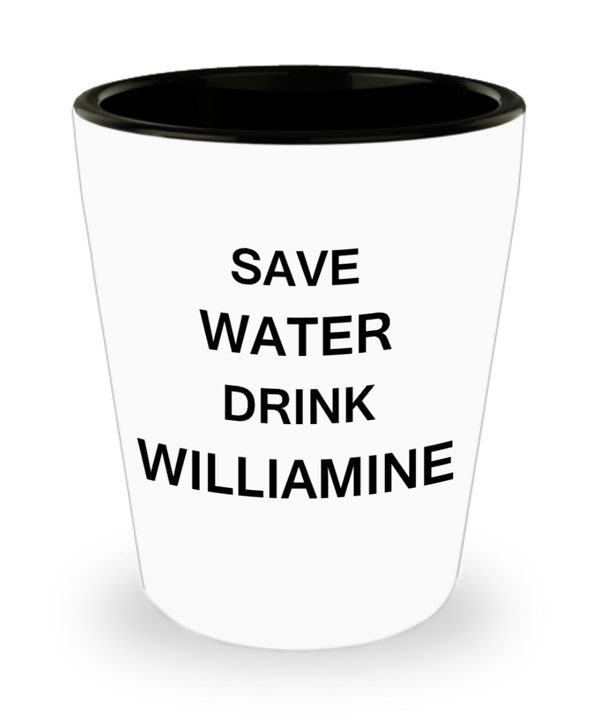 2cl shot glass - Save Water, Drink Williamine - Shot Glass Premium Gifts Ideas