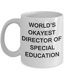 Director of Special Education Gifts - World's Okayest Director of Special Education - Birthday Gifts Ceramic Cup White, Funny Mugs Gift Ideas 11 Oz