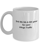 3rd 4th 5th & 6th Gear for Sale! Argo Traffic White coffee mugs for Car lovers 11 oz