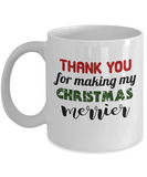 Christmas gift ideas, Thank you for making my Christmas Merrier - Funny White Porcelain Coffee Mug Cute Ceramic Cup 11 oz