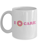 Beer Food Lovers mugs , I donut care - White Coffee Mug Porcelain Tea Cup 11 oz - Great Gift