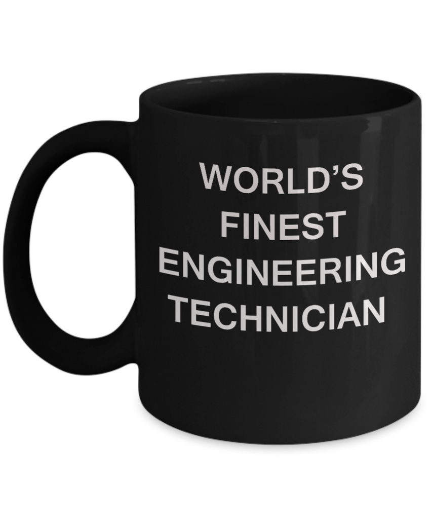 World's Finest Engineering technician - Porcelain Black Funny Coffee Mug 11 OZ Funny Mugs