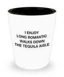 Mexican Tequila shot glasses - I Enjoy Long Romantic Walks Down the Tequila Aisle - Shot Glass Premium Gifts Ideas