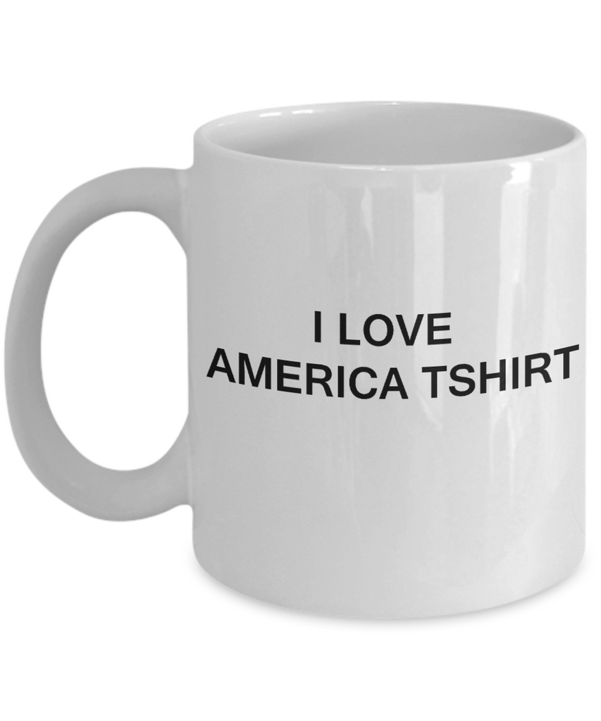 I Love America Tshirt funny mugs - Porcelain White Funny Coffee Mug & Gift Mugs 11 OZ