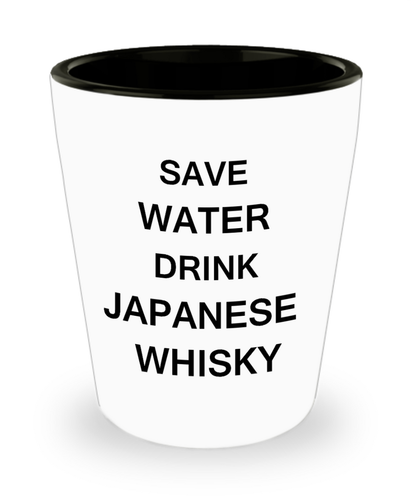 4 0z shot glasses - Save Water, Drink Japanese Whisky - Shot Glass Premium Gifts Ideas