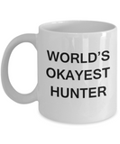 World's Okayest Hunter - White Porcelain Coffee Cup,Premium 11 oz Funny Mugs White coffee cup Gifts Ideas