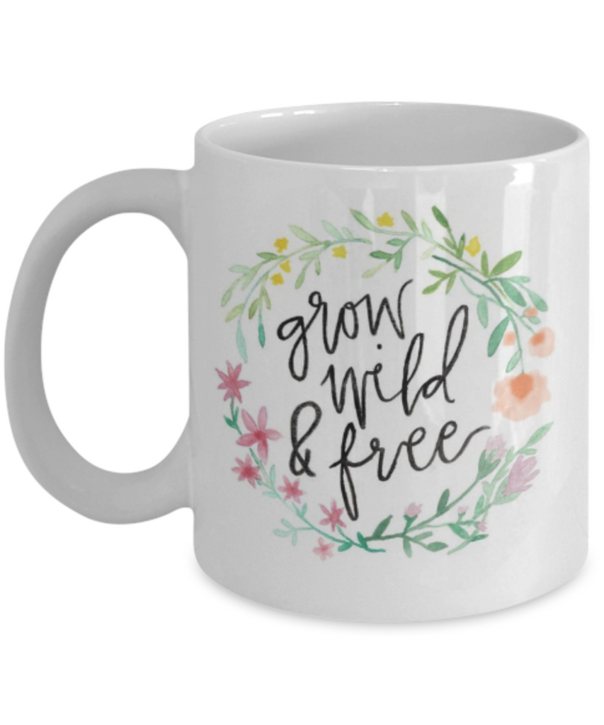 Religious coffee mugs , Grow wild and free - White Coffee Mug Tea Cup 11 oz Gift