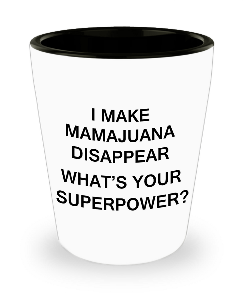 Funny 4.0 shot glass - I Make Mamajuana Disappear What's Your Superpower - Shot Glass Premium Gifts Ideas