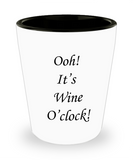 Tequial shot glasses - Ooh, it's Wine O Clock - Shot Glass Premium Gifts Ideas