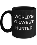 World's Okayest Hunter - Black Porcelain Coffee Cup,Premium 11 oz Funny Mugs Black coffee cup Gifts Ideas