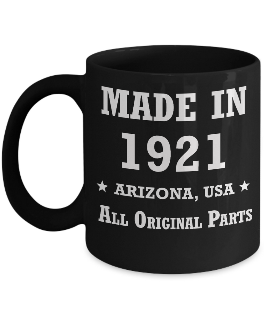 98th birthday gifts for Men/Women - Made in 1921 All Original Parts Arizona - Best 1st Birthday Gifts for family Ceramic Cup Black, Funny Mugs Gift Ideas 11 Oz