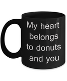 Donut mug & Girlfriend/Boyfriend Gifts Mugs - My Heart belongs to Donut and You - Black Porcelain Coffee Cup,Premium 11 oz Funny Mugs Black coffee cup Gifts Ideas