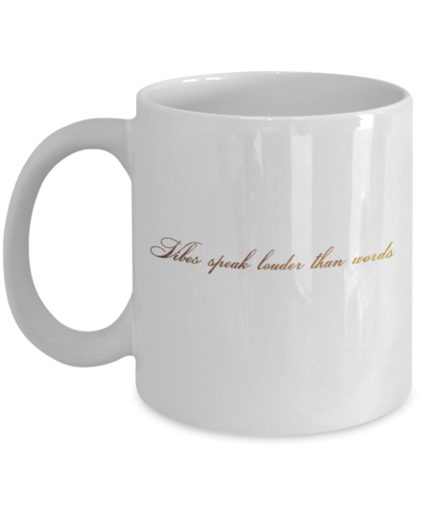 Get well mugs for women , Vibes speak louder than words - White Coffee Mug Tea Cup 11 oz Gift