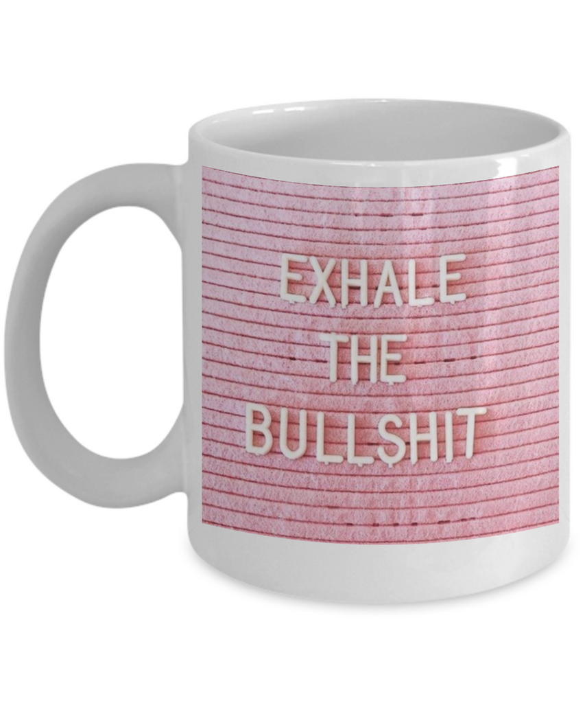 Proverbs Bible quotes , Exhale the bullshit - White Coffee Mug Tea Cup 11 oz Gift