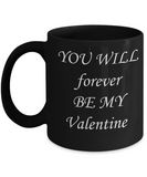 Funny Love Mug - You Will Forever Be Ny Valentine - Black coffee mugs 11 oz